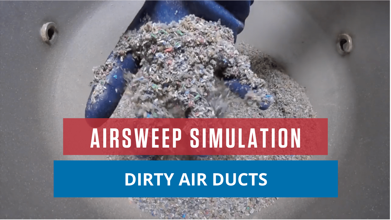 AirSweep Simulation: Dirty Air Ducts