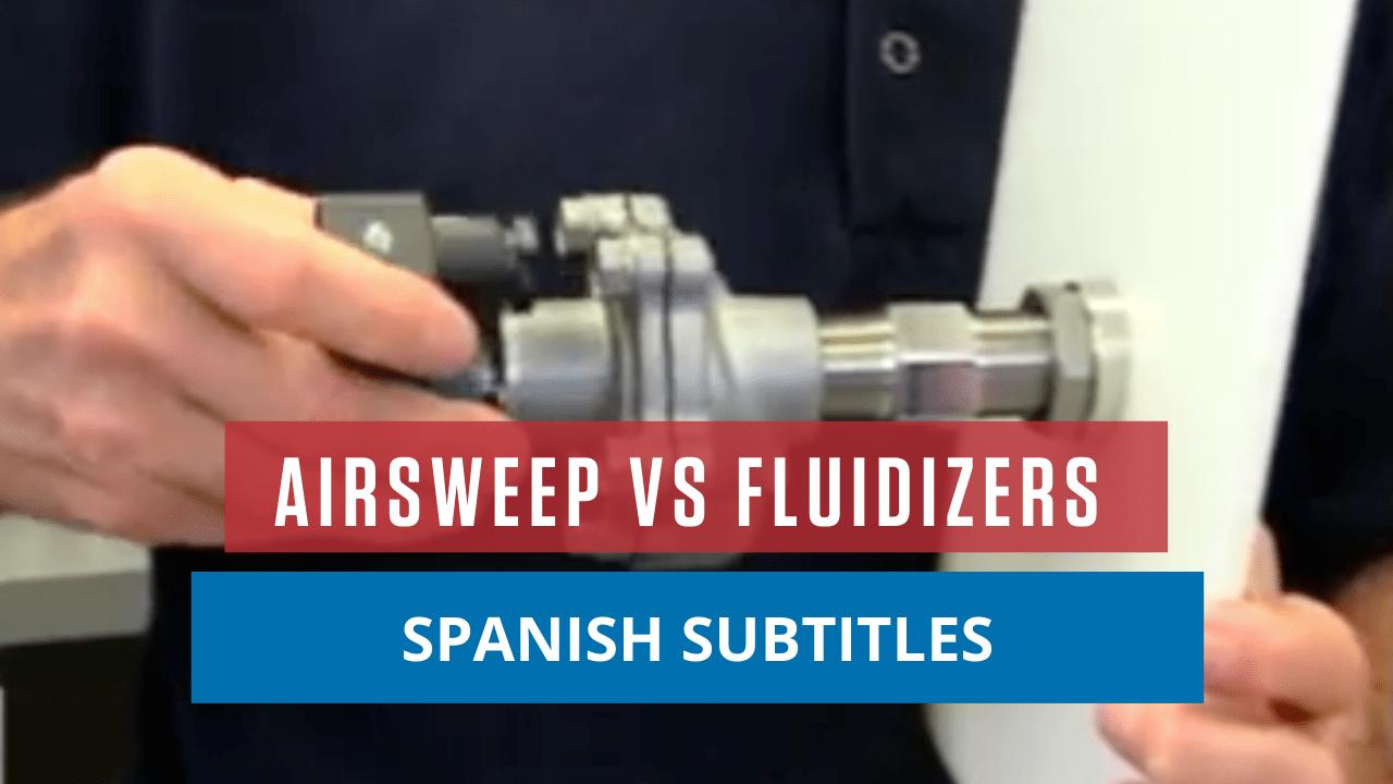 AirSweep vs Fluidizers: Spanish Subtitles