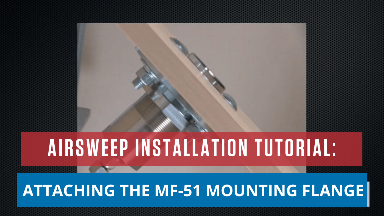 AirSweep Installation Tutorial: Attaching the MF-51 Mounting Flange