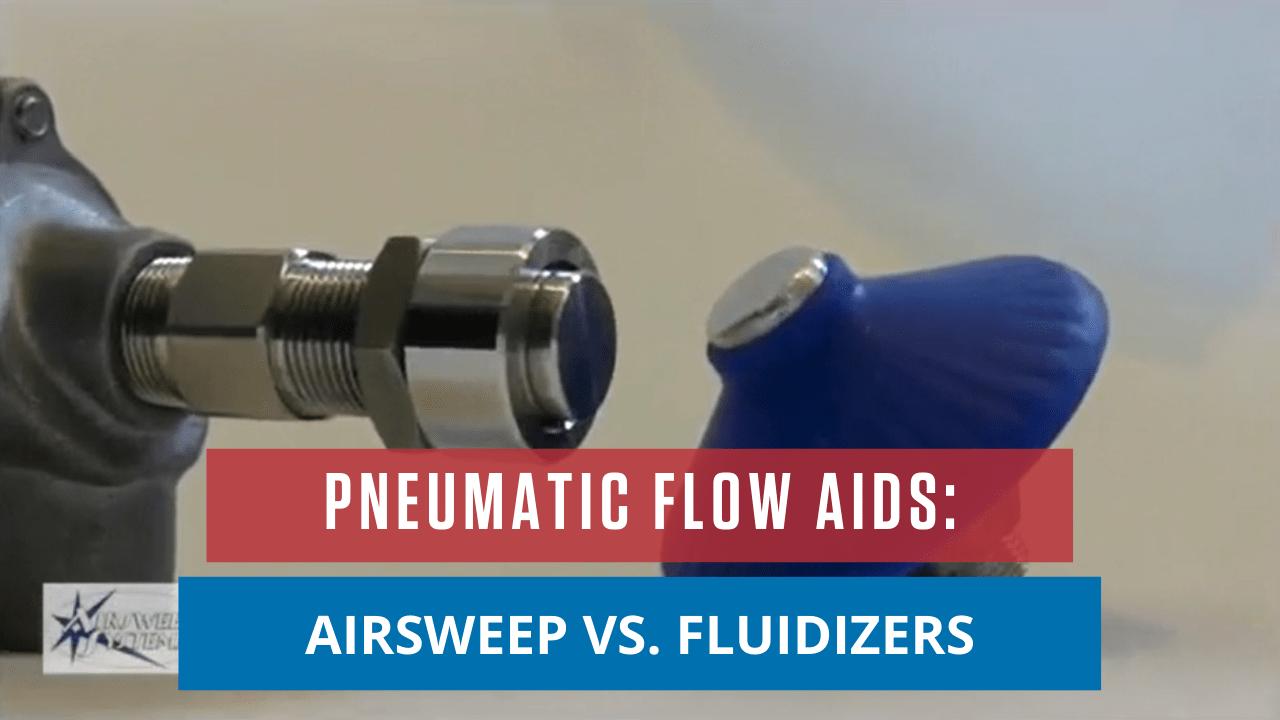 Pneumatic Flow Aids: AirSweep vs. Fluidizers